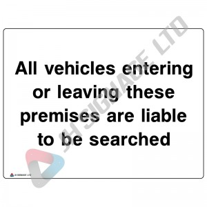 All-Vehicles-Entering-Or-Leaving-These-Premises-Are-Liable-To-Be-Searched_400x300