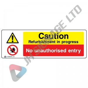 Caution-Refurbishment-In-Progress-No-Unauthorised-Entry_600x200mm