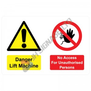 Danger-Lift-Machine-No-Access-For-Unauthorised-personnel_300x200