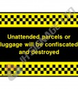 Unattended-Parcels-Or-Luggage-Will-Be-Confiscated-And-Destroyed_400x300