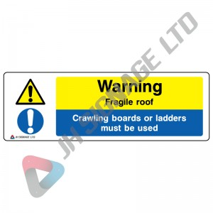 Warning-Fragile-Roof-Crawling-Boards-Or-Ladders-Must-Be-Used_600x200mm